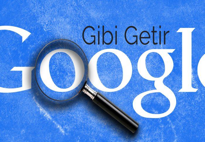 Google Gibi Getir Aracı Nedir ?